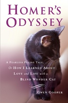 The wonderful book, Homer's Odyssey, by Gwen Cooper tells the story of Homer, a kitten who lost his eyes yet still triumphed and survived.